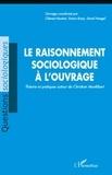 Clément Bastien et Simon Borja - Le raisonnement sociologique à l'ouvrage - Théorie et pratiques autour de Christian Montlibert.
