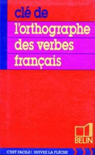 Clément Beaudouin - Clé de l'orthographe des verbes français.