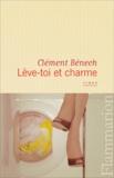 Clément Bénech - Lève-toi et charme.