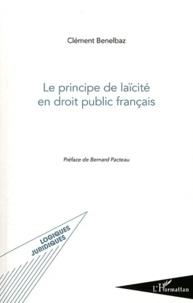 Clément Benelbaz - Le principe de laïcité en droit public français.