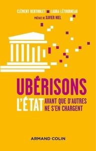Ubérisons l'Etat avant que d'autres ne s'en chargent - Clément Bertholet |