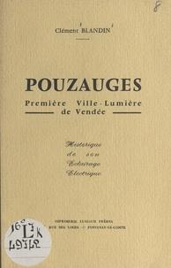 Clément Blandin - Pouzauges, première ville-lumière de Vendée - Historique de son éclairage électrique.