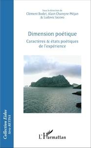 Clément Bodet et Alain Chareyre-Méjan - Dimension poétique - Caractères & états poétiques de l'expérience.
