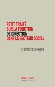 Clément Bonnet - Petit traité sur la fonction de direction dans le secteur social.