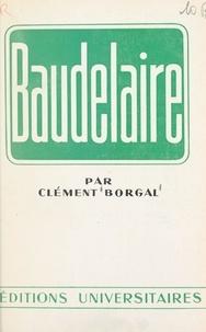 Clément Borgal et Pierre de Boisdeffre - Baudelaire.