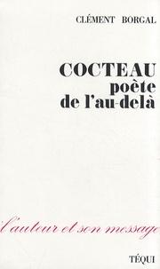 Clément Borgal - Cocteau, poète de l'au-delà.