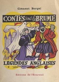 Clément Borgal et Henri Dimpre - Contes sous la brume - Légendes anglaises.