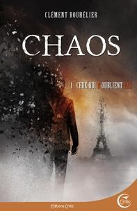 Clément Bouhélier - Chaos Tome 1 : Ceux qui n'oublient pas.