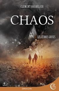 Clément Bouhélier - Chaos Tome 2 : Les terres grises.
