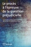 Clément Bourié et Marilyne Rebeyrol - Le procès à l'épreuve de la question préjudicielle.