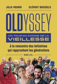 Clément Boxebeld et Julia Mourri - Oldyssey - Un tour du monde de la vieillesse.
