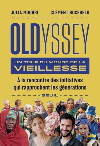Oldyssey. Un tour du monde de la vieillesse