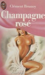Clément Brunoy - Champagne rosé.