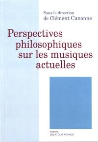 Clément Canonne - Perspectives philosophiques sur les musiques actuelles.