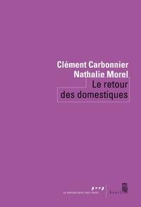 Clément Carbonnier et Nathalie Morel - Le retour des domestiques.