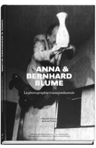 Clément Chéroux et Andreas Fischer - Anna & Bernhard Blume - La photographie transcendantale.