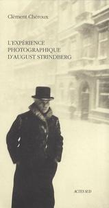 Clément Chéroux - L'expérience photographique d'August Strindberg - Du naturalisme au sur-naturalisme.