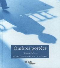 Clément Chéroux - Ombres portées.