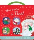 """Clement Clarke Moore et Fiona Boon - Mes contes de Noël - La nuit de Noël ; L'ours polaire sauve Noël ; La grande aventure de Petit Ours ; """"C'est quoi Noël ?""""."""
