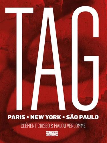 Clément Criseo et Malou Verlomme - Tags - Paris, New York, São Paulo.