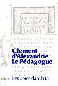 Clément d'Alexandrie - Le Pédagogue.