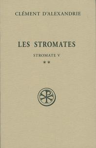 Clément d'Alexandrie - Les Stromates - Stromate V Tome 2.