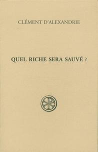 Clément d'Alexandrie - Quel riche sera sauvé ?.