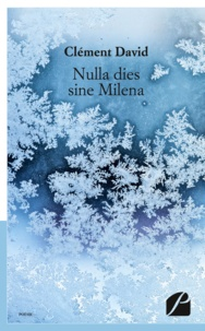 Clément David - Nulla dies sine Milena.
