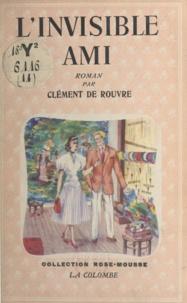 Clément de Rouvre - L'invisible ami.