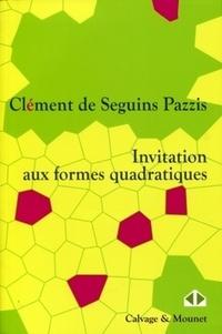 Clément de Seguins Pazzis - Invitation aux formes quadratiques.