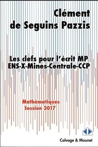 Clément de Seguins Pazzis - Les clefs pour l'écrit MP - Mathématiques.