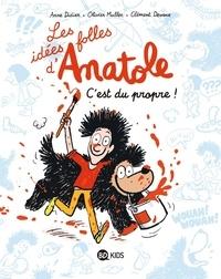 Clément Devaux et Olivier Muller - Les idées folles d'Anatole 2 : Les idées folles d'Anatole, Tome 02 - C'est du propre !.