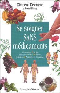 Clément Devincre - Se soigner sans médicaments.