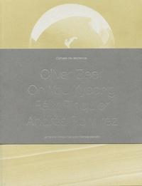 Clément Dirié - Cahiers de résidence - Volume 3, Oliver Beer, Félix Pinquier, Andrés Ramirez, Oh You Kyeong. 4 CD audio