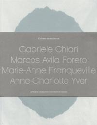 Clément Dirié - Cahiers de résidence - Volume 4, Gabriele Chiari, Marcos Avila Forero, Marie-Anne Franqueville, Anne-Charlotte Yver. 4 CD audio