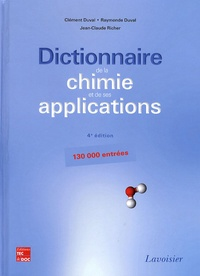 Clément Duval et Raymonde Duval - Dictionnaire de la chimie et de ses applications.
