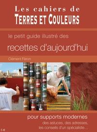 Clément Féron - Le petit guide illustré des recettes d'aujourd'hui pour supports modernes.