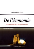 Clément Figueras - De l'économie - Les grands sujets expliqués à tous.