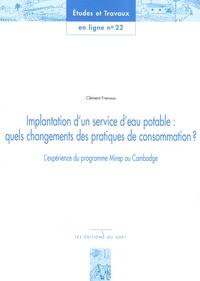 Clément Frenoux - Implantation d'un service d'eau potable : quels changements des pratiques de consommation ? - L'expérience du programme Mirep au Cambodge.