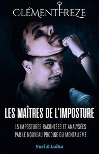 Clément Freze - Les maîtres de l'imposture.