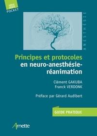 Clément Gakuba et Franck Verdonk - Principes et protocoles en neuro-anesthésie-réanimation.