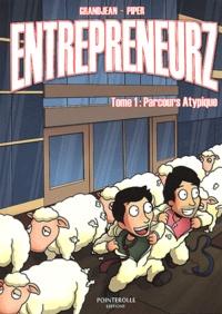 Clément Grandjean et David Piper - Entrepreneurz Tome 1 : Parcours atypique.