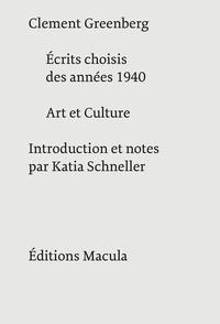 Clement Greenberg - Ecrits choisis des années 1940 ; Art et culture : essais critiques.