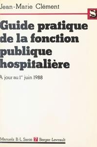 Clément - Guide pratique de la fonction publique hospitalière, le titre IV commenté.