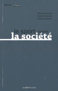 Clément Hamel et Simon Maillard - Le sport contre la société.