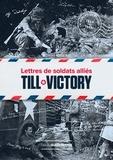 Clément Horvath - Till Victory - Lettres de soldats alliés.
