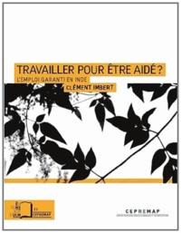 Clément Imbert - Travailler pour être aidé ? - L'emploi garanti en Inde.