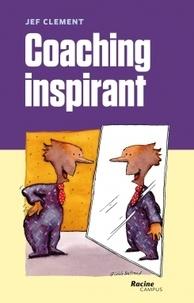 Clement Jef - Coaching inspirant - Le coaching n'est pas une forme « soft » de direction !.