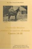 Clément Karleskind et Claude Debieuvre - Charleville-Mézières pendant l'occupation allemande, guerre 14-18.