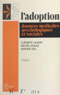 Clément Launay et Michel Soulé - L'adoption - Données médicales, psychologiques et sociales.